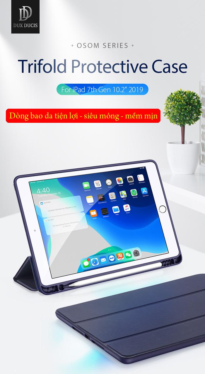 Bao da iPad 10.2 inch 2019 Dux Ducis Osom Siêu Mỏng - Mềm Mịn 0
