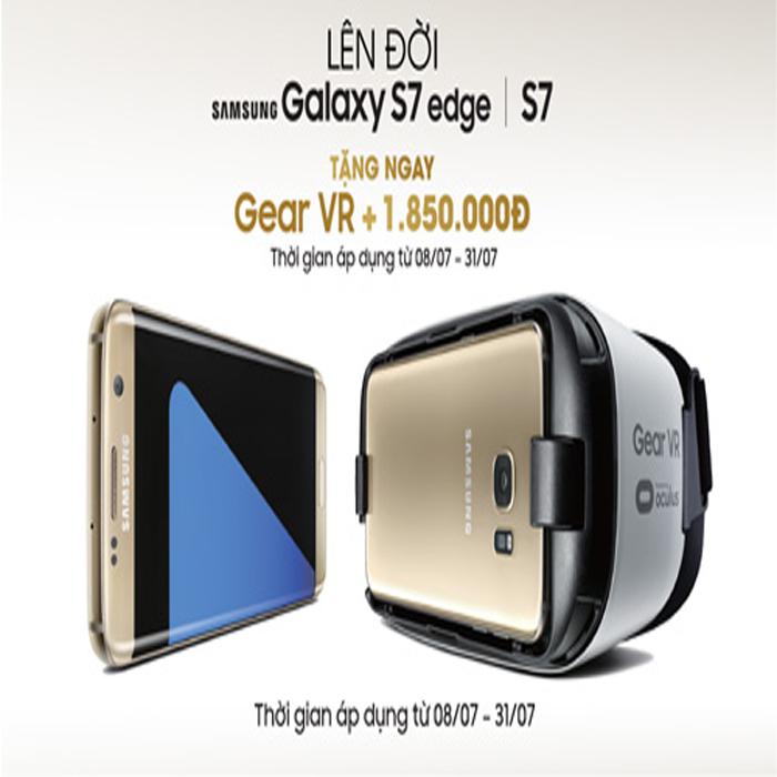 Lên đời Samsung Galaxy S7/S7 Edge tặng kính Gear VR.